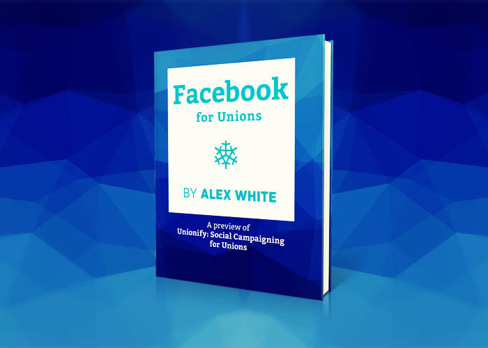 Facebook for Unions - Unionify Excerpt